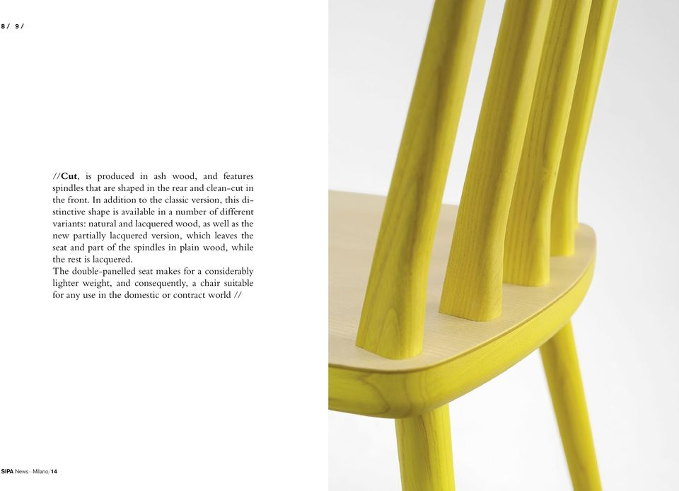 as well as the new partially lacquered version, which leaves the seat and part of the spindles in plain wood, while the rest is