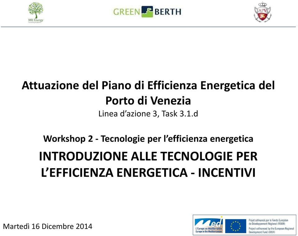 d Workshop 2 - Tecnologie per l efficienza energetica