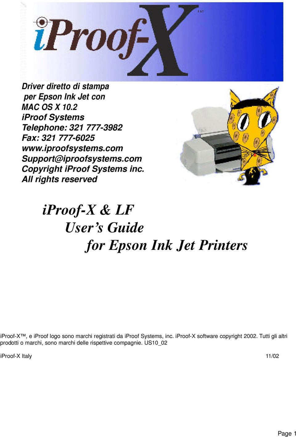 All rights reserved iproof-x & LF User s Guide for Epson Ink Jet Printers iproof-x, e iproof logo sono marchi registrati