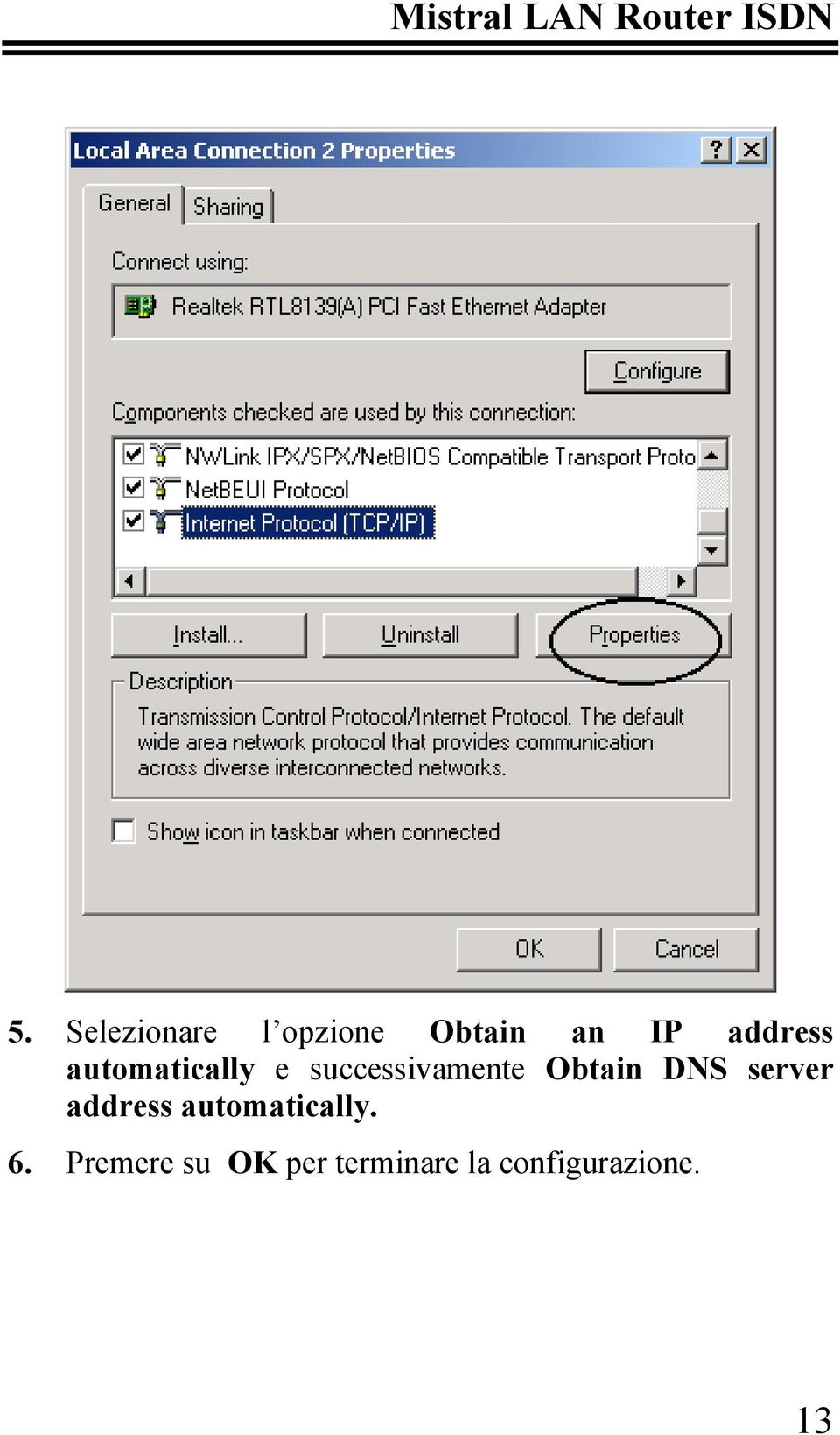 Obtain DNS server address automatically. 6.